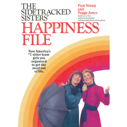 The Sidetracked Sisters' Happiness File